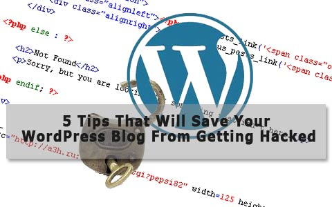 5 tips save wordpress blog hacked big 5 Tips That Will Save Your WordPress Blog From Getting Hacked