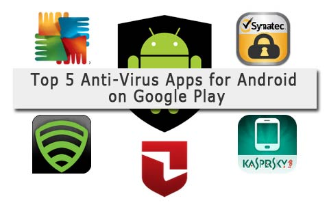 top 5 android antivirus googleplay Top 5 Antivirus Apps for Android on Google Play