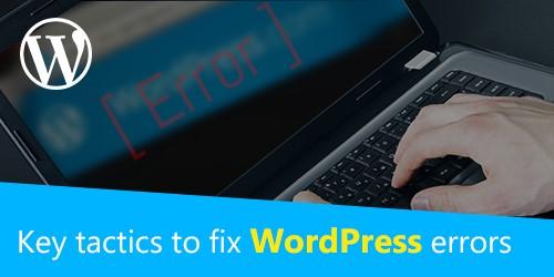 Key-tactics-to-fix-WordPress-errors